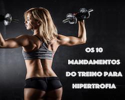 Os 10 Mandamentos do Treino para Hipertrofia (o #5 vai surpreender você!)